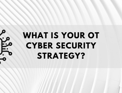 What is your OT Cyber Security Strategy?